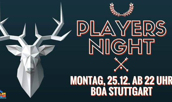Players Night ||| 25.12.2017 ab 22Uhr ||| BOA Stuttgart