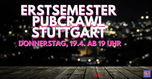 Erstsemester Pubcrawl Stuttgart |||Do. 19.04.2018 ab 19 Uhr