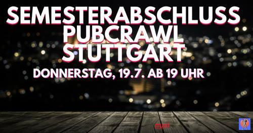 Semesterabschluss Pubcrawl Stuttgart – Do, 19.7.
